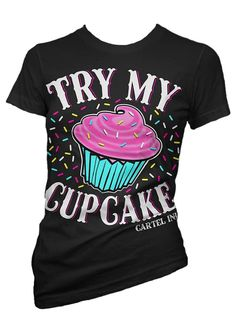 Amazon.com: Women's Cartel Ink Try My Cupcake T-Shirt: Clothing