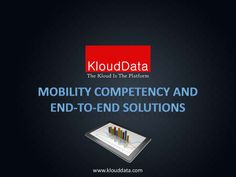 mobility-competency by KloudData Inc  via Slideshare