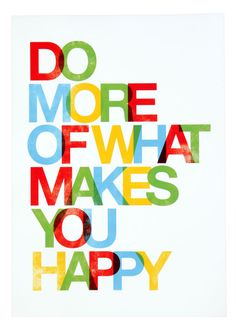 Do More Of What Makes You Happy A3