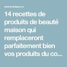 14 recettes de produits de beauté maison qui remplaceront parfaitement bien vos produits du commerce - DIY et trucs beauté | Maquillage et soins du corps et du visage