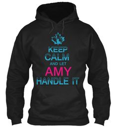 Keep Calm And Let Amy Handle It Black Sweatshirt Front