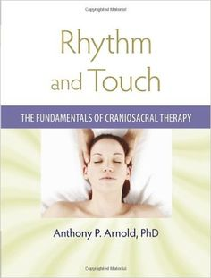 Read Anthony P.'s book Rhythm and Touch: The Fundamentals of Craniosacral Therapy. Published on by North Atlantic Books. New Books, Books To Read, Craniosacral Therapy, Alternative Medicine, Reading Online, Textbook, Audio Books, Knowledge, Healing