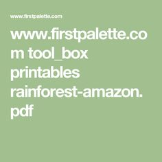 www.firstpalette.com tool_box printables rainforest-amazon.pdf