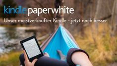 Der neue Kindle Paperwhite: Unser meistverkaufter Kindle - jetzt noch besser.