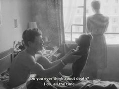 (Breathless - Jean-Luc Godard) Godard was born in sign of sagittarius. And for sagittarian people, death is really everyday reminder/question that keeps them stay positive and alive. Woody Allen got that 'death issue' too. That happens because Scorpio is sign of death, and it's placed just behind us. It is like he is our life stalker. Keep sagittarian aware of death presence, but still unseen.