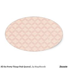 All the Pretty Things Pink Quatrafoil Oval Sticker