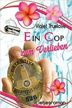 Truelove, Violet: Ein Cop zum Verlieben #buchtipp #buch #book #lesetipp #lesen #liebesroman #romantik #romance