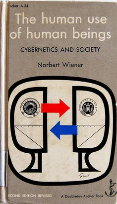 Book cover design by George Giusti for The Human Use of Human Beings: Cybernetics and Society by Norbert Wiener. New York: Doubleday Anchor, 1954 Best Book Covers, Vintage Book Covers, Beautiful Book Covers, Book Cover Art, Book Cover Design, Vintage Books, Book Design, Book Art, Layout Design