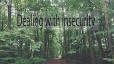 Dealing with insecurity