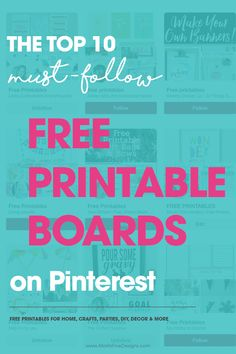Using free printables is a great option for many aspects of your life. You can use them for all things home, organizational, decorative and more! Finding them is sometimes not so easy. Follow these Top 10 Free Printable Pinterest Boards and fill your feed with an amazing and unending list of free printable resources. #freeprintables #FreePrintablePinterestBoards #FreePrintableIdeas #BestFreePrintables