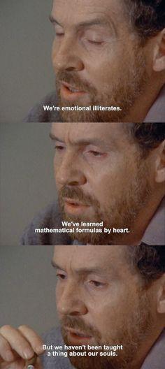 We're emotional illiterates.