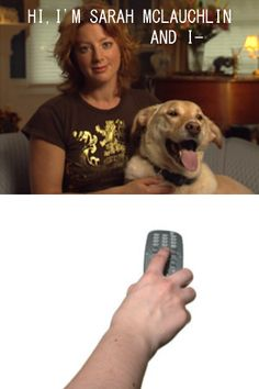 lol I do this while screaming NOOOOO sad puppy commercial! I think we All do.