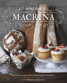 Used to go to Macrina all the time...More from Macrina: New Favorites from Seattle's Popular Neighborhood Bakery: Leslie Mackie, Lisa Gordanier