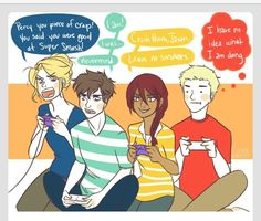 Jason and Percy are like what in Hades is happening so Piper and Annabeth are pretty much competing against each other