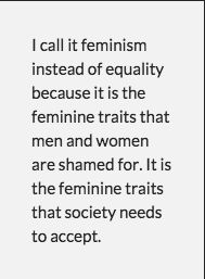 Because feminism doesn't mean it's all about women it means embracing the feminine traits in both men and women Feminine Traits, Shining Tears, Feminist Af, Intersectional Feminism, Patriarchy, Equal Rights, In This World, Equality, Socialism