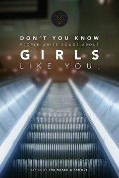 Girls Like You. The Naked and Famous.