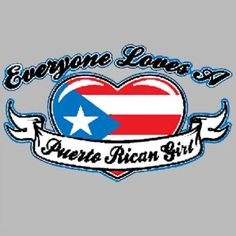 Everyone Loves A Puerto Rican Girl / Ladies Fitted Grey Tee / Sizes - S,M,L,XL  Check It Out..!!!