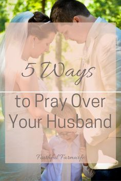 5 Ways to Pray Over Your Husband: