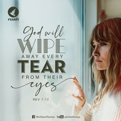 "God will wipe away every tear from their eyes."" Revelation 7.17 #dailybreath #ruah #ruahchurch #ruahministries #promiseverse #promiseoftheday #blessingword #wordofgod #godwillwipeawayeverytearfromtheireyes #revelation"