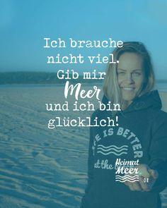 Ich brauche nicht viel. Gib mit Meer und ich bin glücklich!🌊Mehr vom Meer >> T Shirt, Good Sayings, Baltic Sea, Cuddling, Proverbs Quotes, True Words, Life, Supreme T Shirt, Tee Shirt