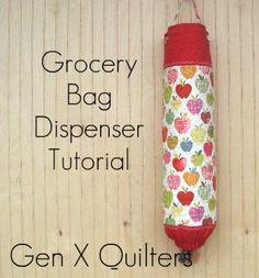 Gen X Quilters: Grocery Bag Dispenser Tutorial