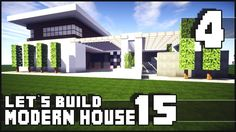 Minecraft Lets Build: Modern House 15 - Part 4 + Download