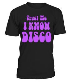 # I KNOW DISCO T-SHIRT Cartoon Movie Film  .  I KNOW DISCO T-SHIRTmerry christmas ,santa claus ,christmas day, father christmas, christmas celebration,christmas tree,christmas decorations, personalized christmas, holliday, halloween, xmas christmas,xmas celebration, xmas festival, krismas day, december christmas, christmas greetings cartoon, movie, animation, anime, film, funny, halloween, christmas, character, family, celebrate, famous, holiday, fishing, hunting, boxing, dog, cat, ovies…
