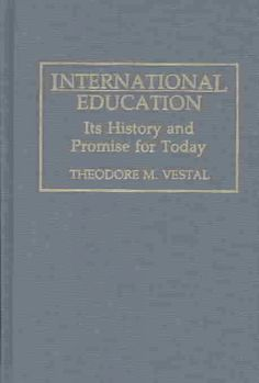 International Education : Its History and Promise for Today