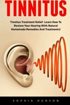 Tinnitus: Tinnitus Treatment Relief -Learn How To Restore Your Hearing With Natural Homemade Remedies And Treatments! (Hearing Loss Cure, Tinnitus Treatment, Stop Ear Ringing) #OvercomingTinnitus #TinnitusTreatments