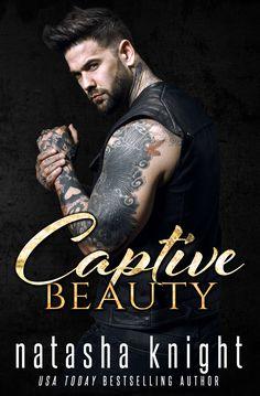 Title: Captive Beauty Author: Natasha Knight Genre: Dark Romance Cover Design: Clarise Tan Photo: Wander Aguiar Model: Jonny James Release Date: January 24, 2018 Synopsis: Cilla The Beast had Belle…