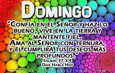 Domingo – Salmos 37:3-4 DHH « Letreros Cristianos.com :: Imagenes Cristianas, Imagenes para Facebook, Frases Cristianas