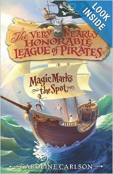 The Very Nearly Honorable League of Pirates #1: Magic Marks the Spot: Caroline Carlson, Dave Phillips: 9780062194343: Amazon.com: Books