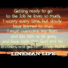 This is true. He has a job that he truly loves, that affords me to be able to stay home and take care of them ❤️ Lineman Love, Power Lineman, Love My Man, Love My Husband, Electrical Lineman, Journeyman Lineman, Prayer For Wife, Wife Quotes, Qoutes