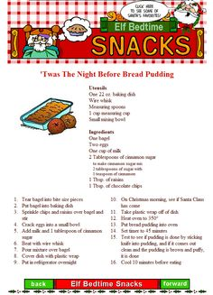 TWAS THE NIGHT BEFORE BREAD PUDDING is another favorite up here at the North Pole. Try it!