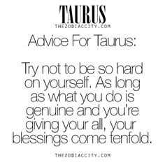 Advice for Zodiac Taurus. Astrology Taurus, Zodiac Signs Taurus, My Zodiac Sign, Taurus Horoscope Today, Taurus Quotes, Zodiac Quotes, Zodiac Facts, Quotes Quotes, Crush Quotes
