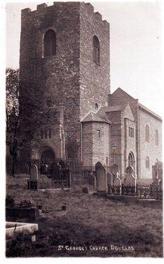 St George's Church - Douglas, Isle of Man St George's, Old Images, Cymru, Manx, Anglo Saxon, Isle Of Man, Saint George, Guy Pictures, Northern Ireland