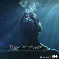The Leftovers • HBO summer 2014 • The Leftoverstakes place after the Rapture happens, but not quite like it's supposed to. It's the story of the people who didn't make the cut — and a world that never will be the same.