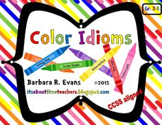 Color Idioms from Its About Time Teachers on TeachersNotebook.com -  (53 pages)  - 46 color idioms for use in multiple games, centers, and activities. Great for expanding vocabulary and improving writing. Also good for ELL and speech therapy students.  $ #CCSS #idioms