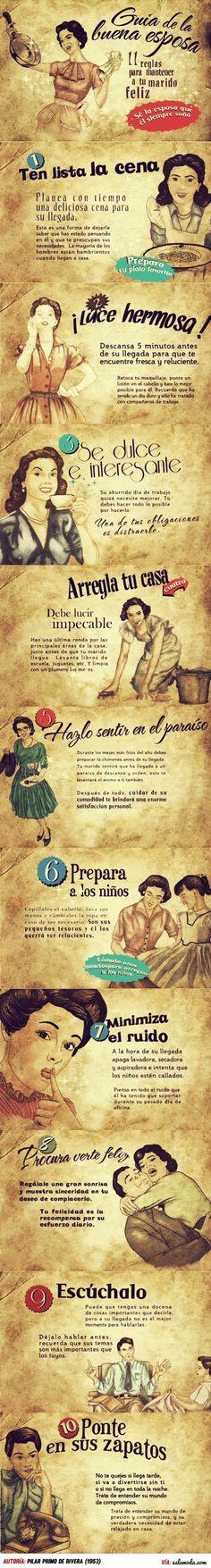 La Guía de la Buena esposa es un manual verdadero que fue escrito en 1953 por Pilar Primo de Rivera (1907 – 1991), una mujer proveniente de una acaudalada familia Española. Este manual se le entregaba a mujeres que hacían servicio social durante la dictadura Franquista. ¿Qué opinas?