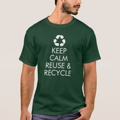 """Keep Calm Reuse & Recycle"" T-Shirt (Green) - keep calm quote meme classic custom"