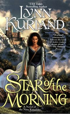 Star of the Morning (The Nine Kingdoms, Book 1): Lynn Kurland: 9780425212127: Amazon.com: Books  First of a trilogy, light fantasy
