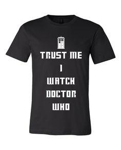 Doctor WhoTrust Me I Watch Doctor Who TShirt  by HanddMadeForU, $17.99