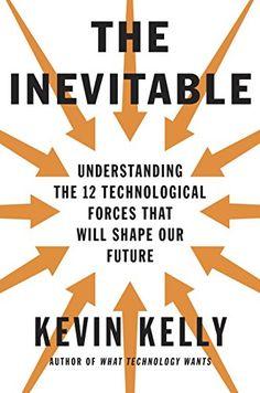 The Inevitable: Understanding the 12 Technological Forces... https://smile.amazon.com/dp/B016JPTOUG/ref=cm_sw_r_pi_dp_x_WItxyb5KFSBXA