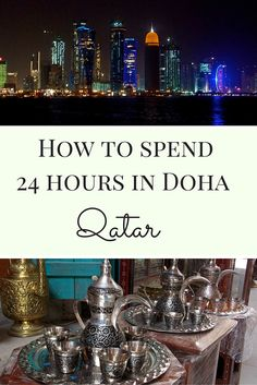 How to spend 24 hours in Doha, Qatar?