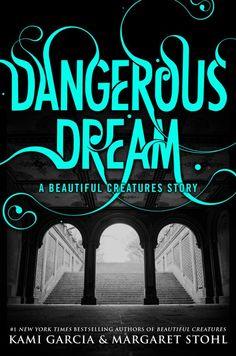 Dangerous Dream: A Beautiful Creatures Story – Kami Garcia & Margaret Stohl