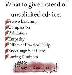 Unsolicited Advice, Active Listening, Self Care, Compassion, Encouragement, Relationship, Reading, Word Reading, Relationships