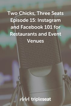 On this week's episode of Tripleseat's podcast Two Chicks, Three Seats, we discuss the specific features of both Instagram and Facebook, and share tips for how event professionals can use them to market their restaurants or venues efficiently.