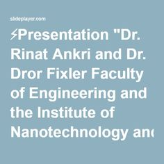 "⚡Presentation ""Dr. Rinat Ankri and Dr. Dror Fixler Faculty of Engineering and the Institute of Nanotechnology and Advanced Materials, Bar-Ilan University, Israel Dr."""