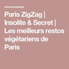 Paris ZigZag   Insolite & Secret   Les meilleurs restos végétariens de Paris