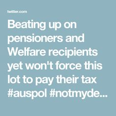 Beating up on pensioners and Welfare recipients yet won't force this lot to pay their tax #auspol  #notmydebt